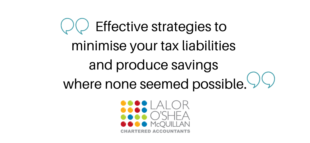 Save on your tax bill with effective tax planning strategies at Lalor O'Shea McQuillan